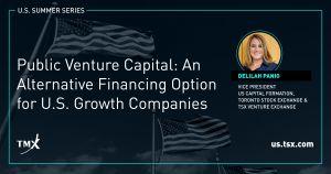 TMX POV - Public Venture Capital: An Alternative Financing Option for U.S. Growth Companies