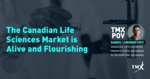 TMX POV - Canadian Life Sciences Market is Alive and Flourishing