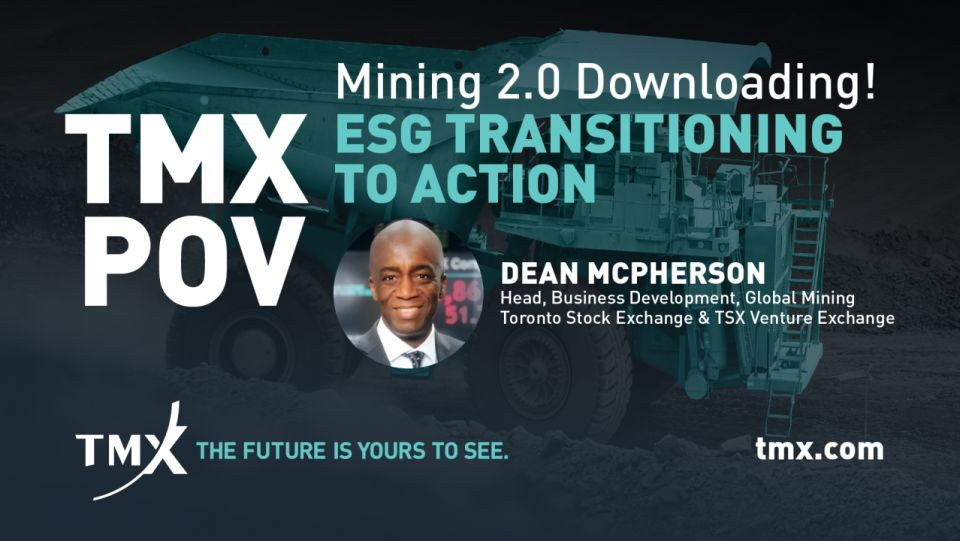 TMX POV - Mining 2.0 downloading! ESG transitioning to action