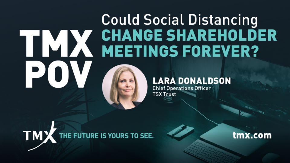 TMX POV - Could Social Distancing Change Shareholder Meetings Forever?