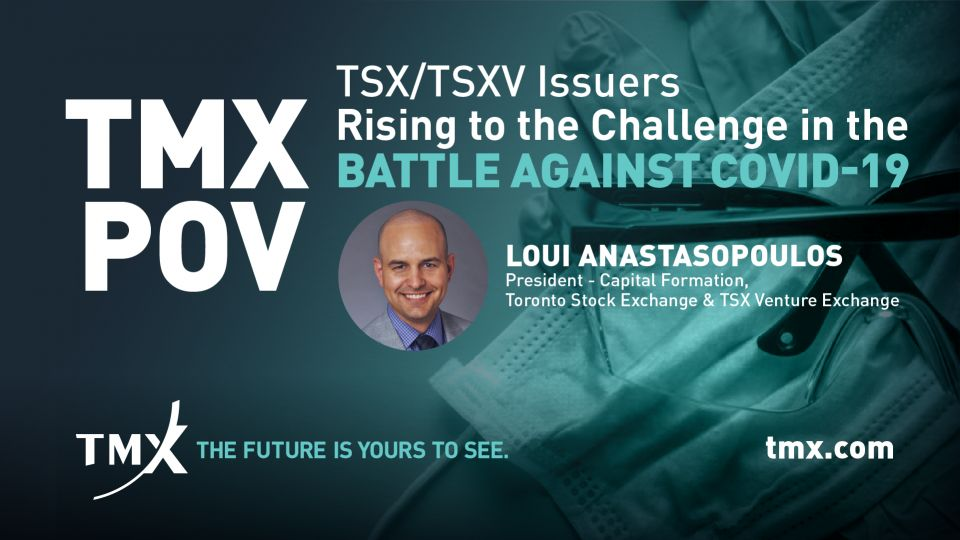 TMX POV - TSX/TSXV Issuers Rising to the Challenge in the Battle Against COVID-19