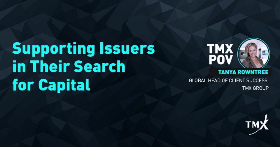 TMX POV - Supporting issuers in their search for capital