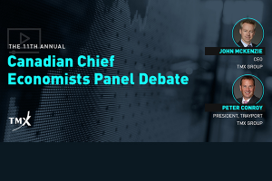 TMX POV - TMX Group's John McKenzie and Trayport's Peter Conroy Moderate the 11th Annual Canadian Chief Economists Panel Debate