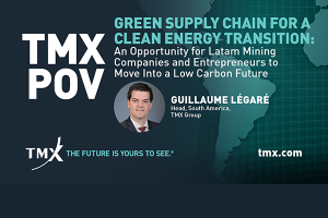 TMX POV - Green Supply Chain for a Clean Energy Transition: An Opportunity for Latam Mining Companies and Entrepreneurs to Move Into a Low Carbon Future