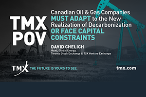 TMX POV - Canadian oil & gas companies must adapt to the new realization of de-carbonization or face capital constraints