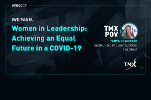 IWD Panel: Women in Leadership - Achieving an Equal Future in a COVID-19 World