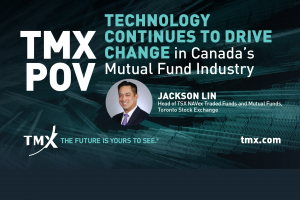 TMX POV - Technology Continues to Drive Change in Canada's Mutual Fund Industry